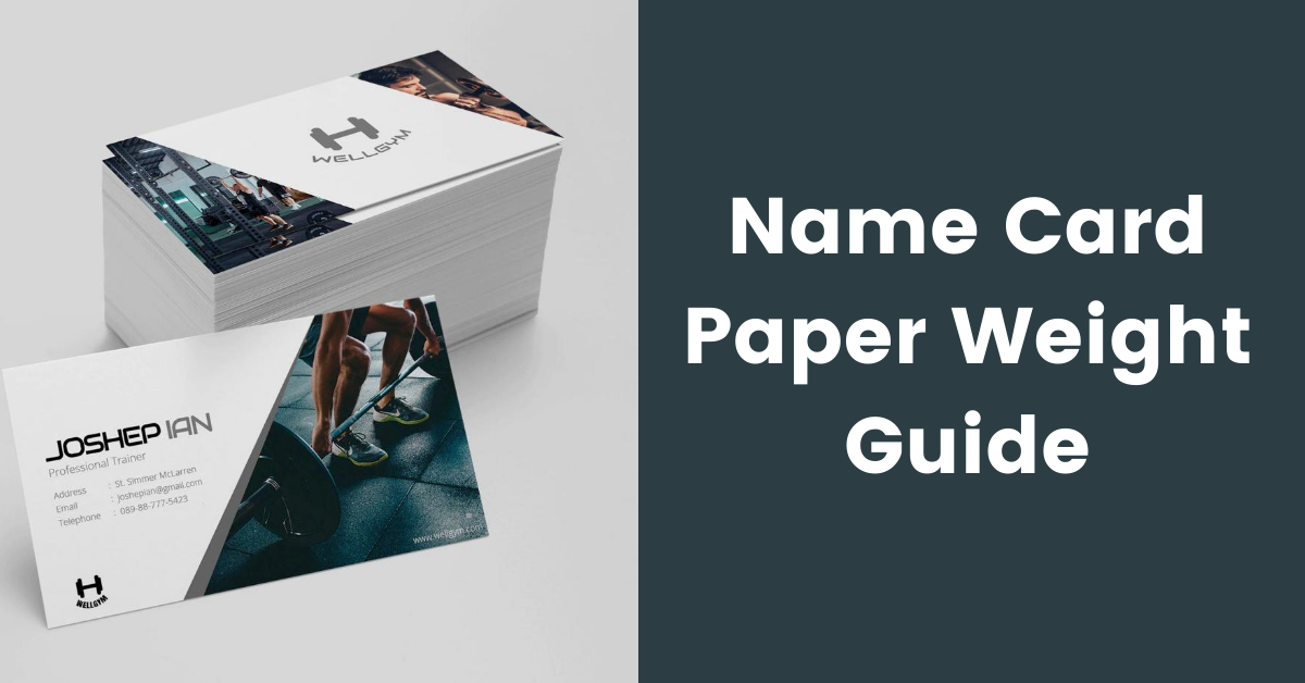 how to choose the right paper weight for name cards